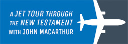 Jet Tour Through the New Testament with John MacArthur