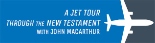 Today's Jet Tour with John MacArthur
