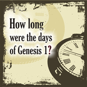 How long were the days of Genesis 1?