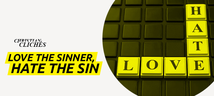 Blog<strong>Love the Sinner, Hate the Sin</strong>