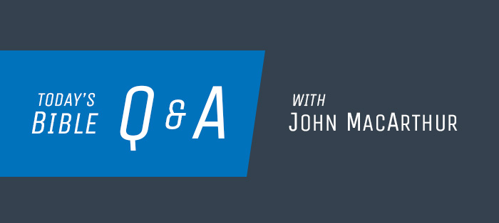 Bible Q&A<strong>with John MacArthur</strong>