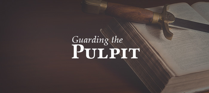 Blog<strong>Guarding the Pulpit</strong>