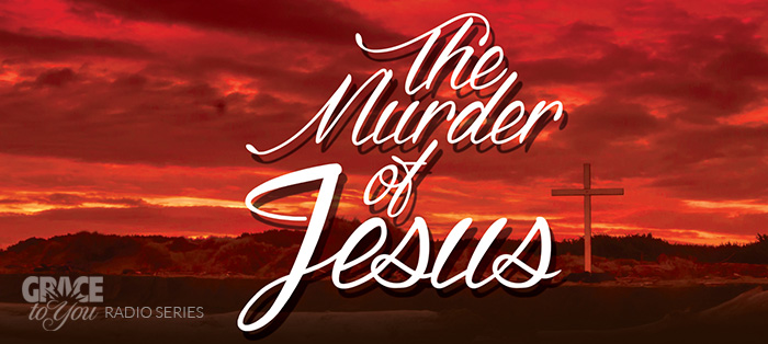 On the Radio<strong>The Murder of Jesus</strong>
