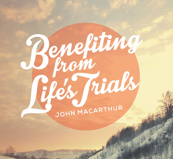 Benefiting from Life's Trials