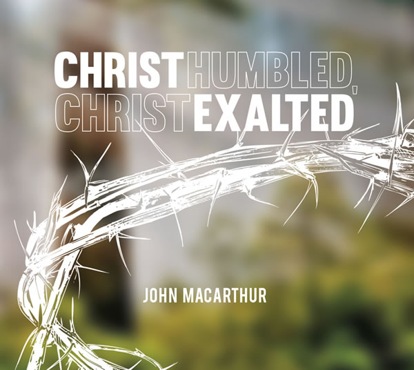 Christ Humbled, Christ Exalted