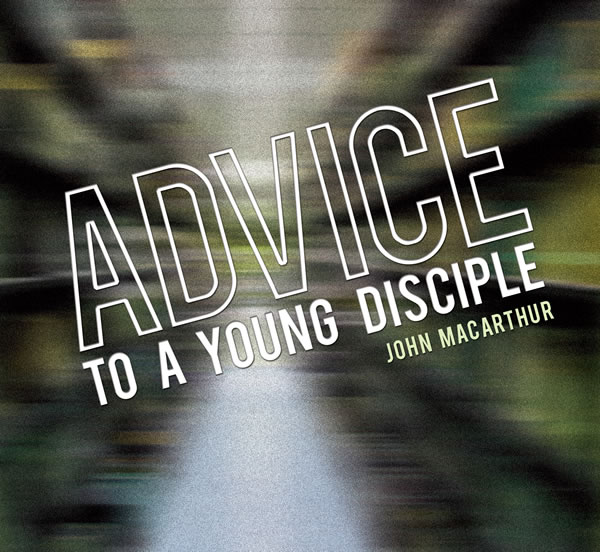 Advice to a Young Disciple