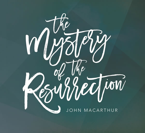 The Mystery of the Resurrection