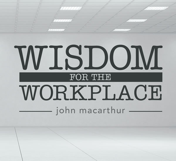Wisdom for the Workplace