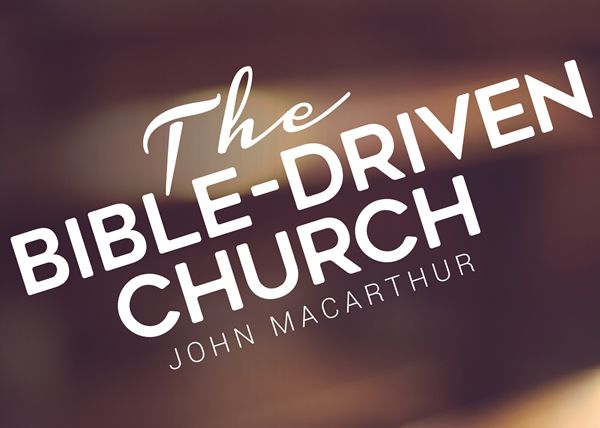 The Bible-Driven Church