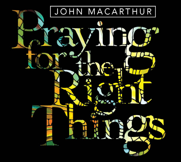 Praying for the Right Things