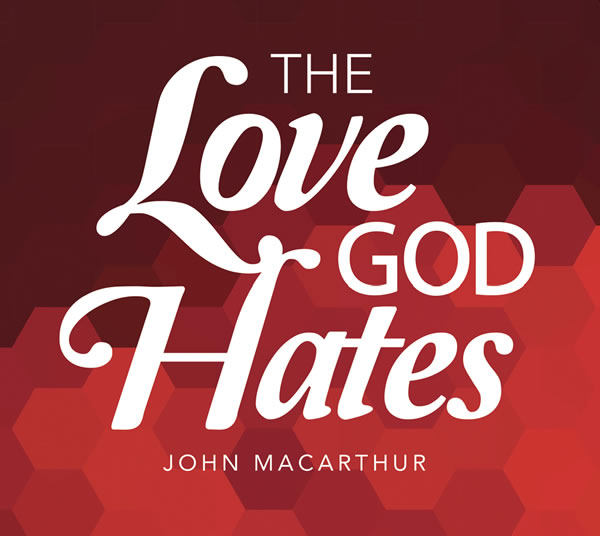 The Love God Hates