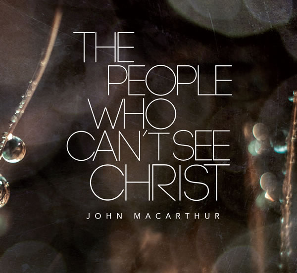 The People Who Can't See Christ