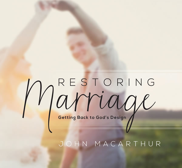 Restoring Marriage: Getting Back to God's Design