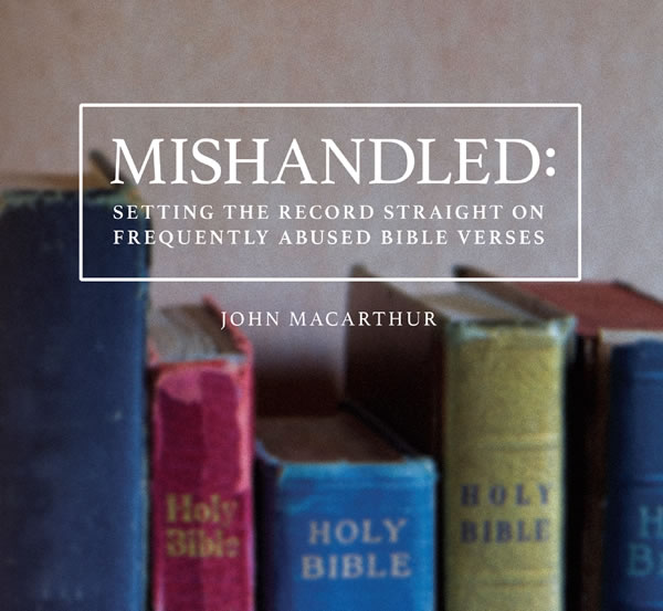 mishandled-setting-the-record-straight-on-frequently-abused-bible-verses