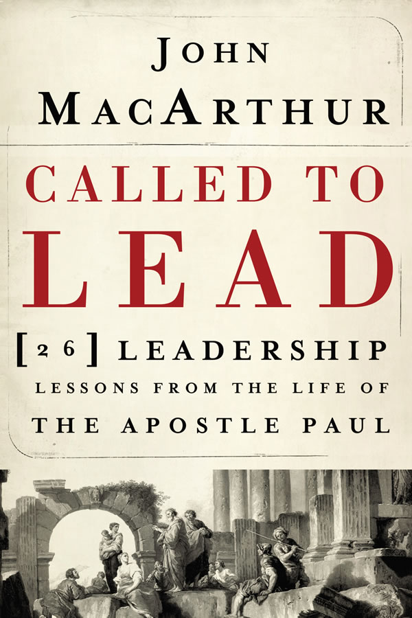 Called to Lead: 26 Leadership Lessons from the Life of the Apostle Paul (Softcover)