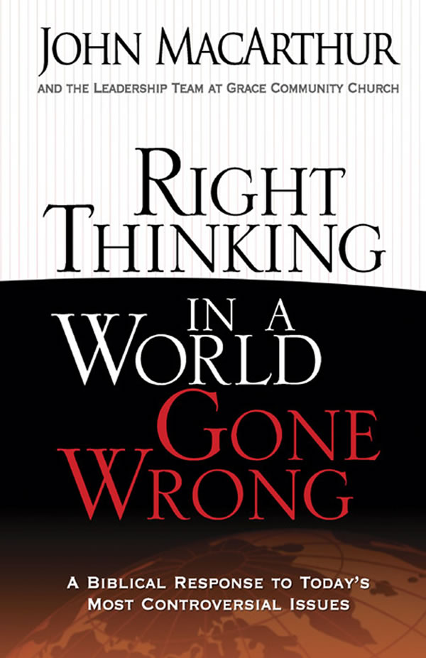 Right Thinking in a World Gone Wrong (Softcover)