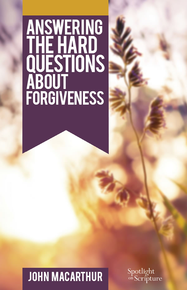 Answering the Hard Questions About Forgiveness