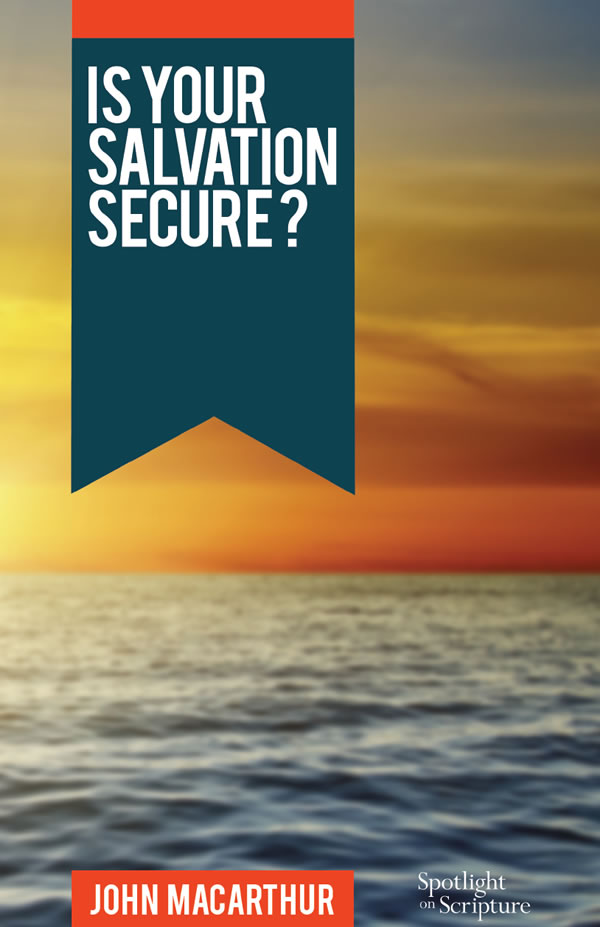 Is Your Salvation Secure? (Booklet)