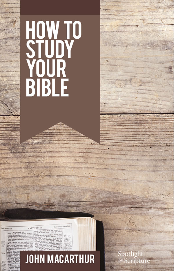 How to Study Your Bible (Booklet)