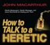 How to Talk to a Heretic