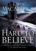 Hard to Believe (Softcover)