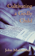 Cultivating a Godly Child (Booklet)