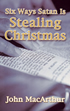 Six Ways Satan Is Stealing Christmas (Booklet)
