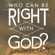 Who Can Be Right with God?