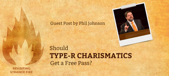 Previous post: Should Type-R Charismatics Get a Free Pass?