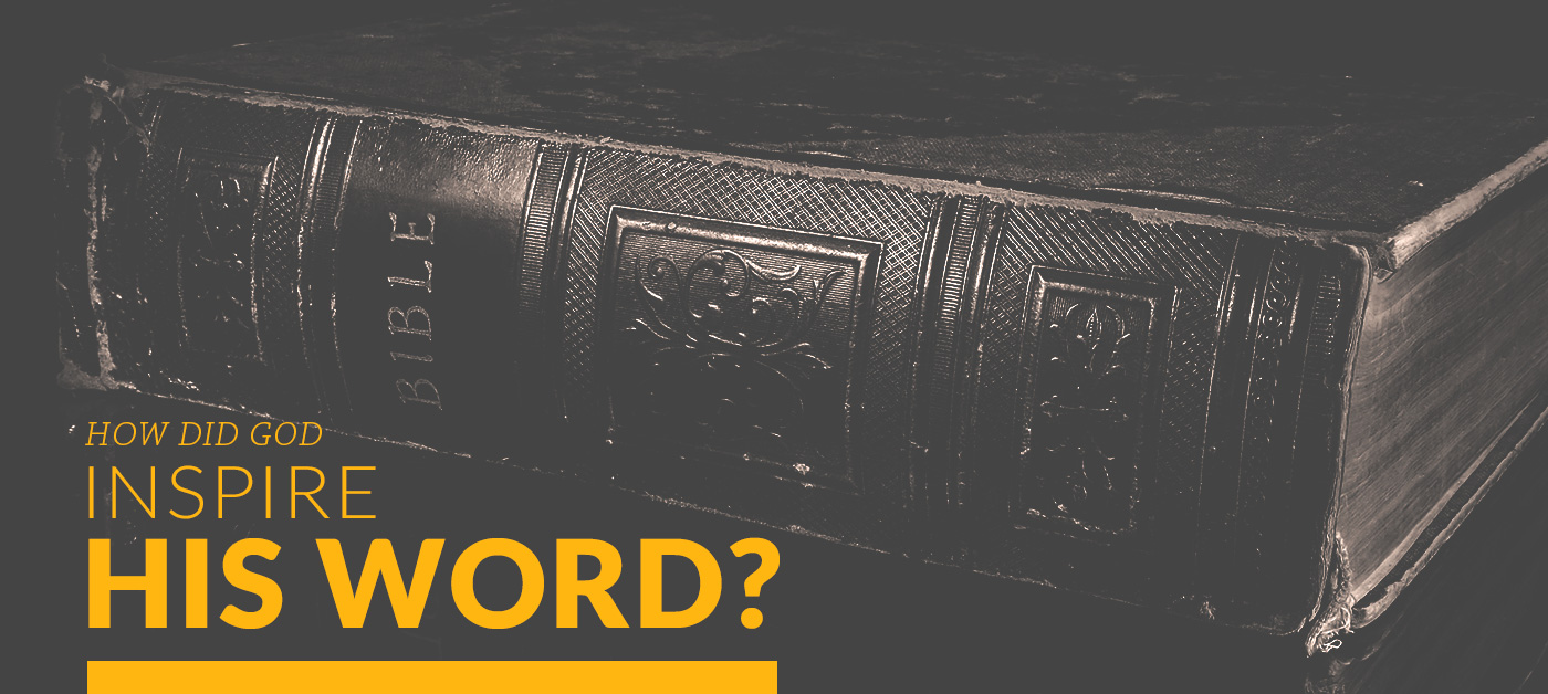 How Did God Inspire His Word?