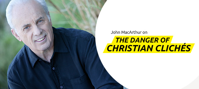 John MacArthur on the Danger of Christian Clichés
