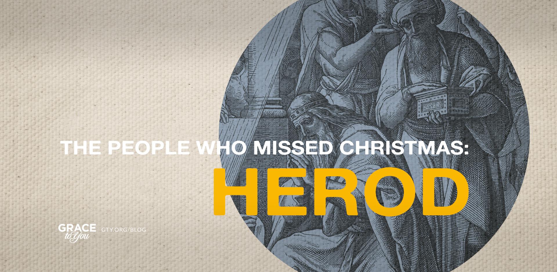 The People Who Missed Christmas: Herod