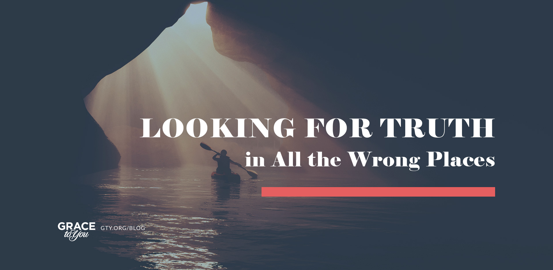 Looking For Truth in All the Wrong Places