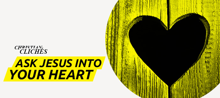 Ask Jesus Into Your Heart