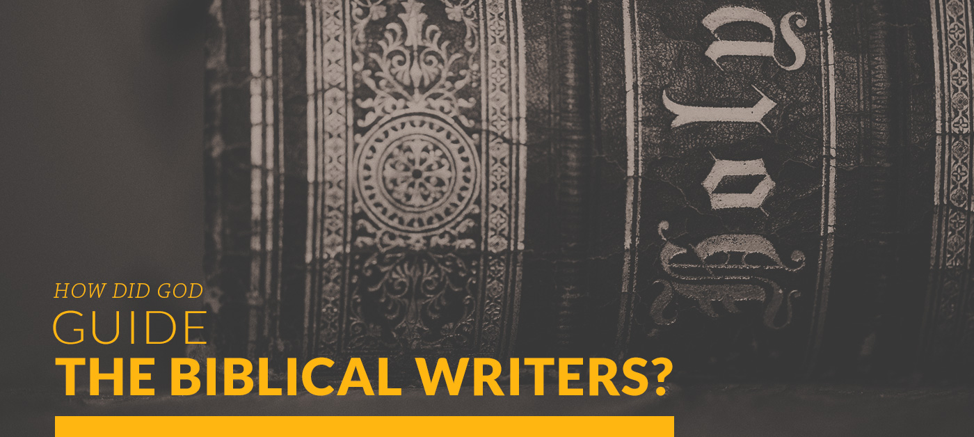 How Did God Guide the Biblical Writers?