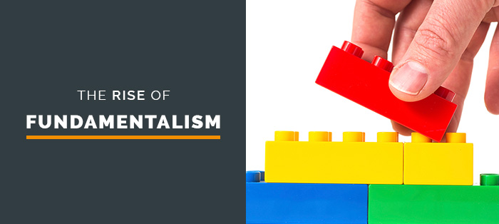 The Rise of Fundamentalism