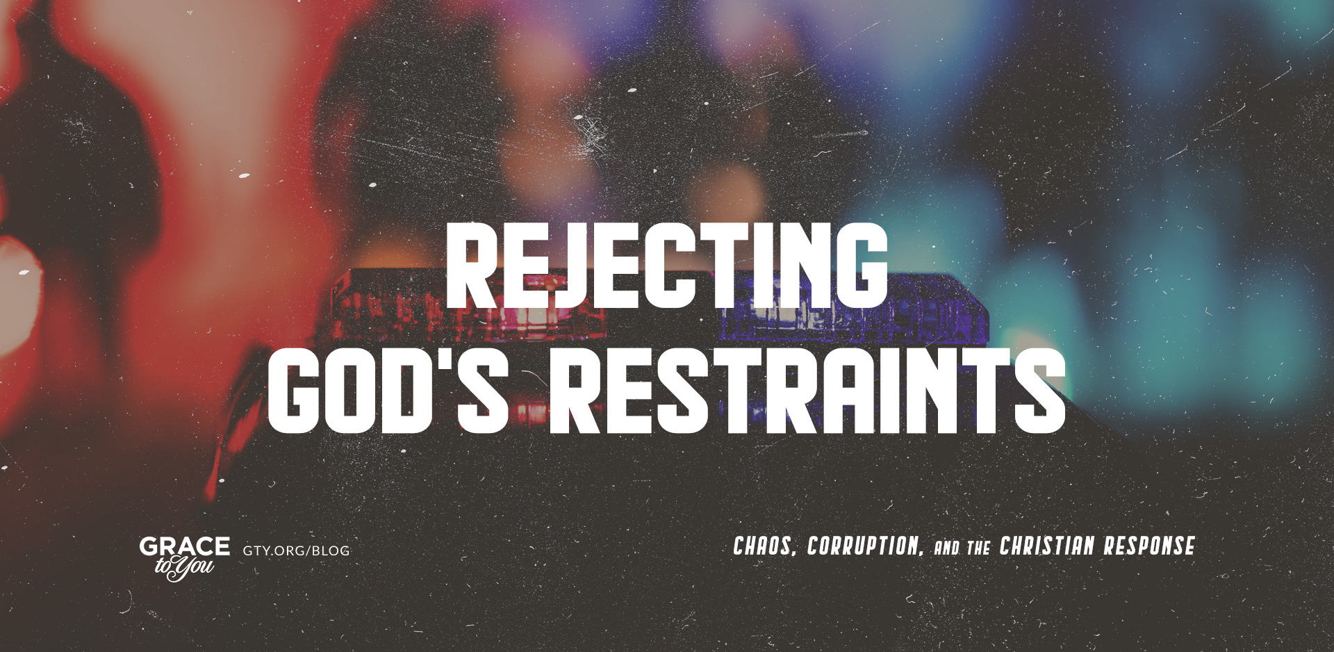 Rejecting God's Restraints
