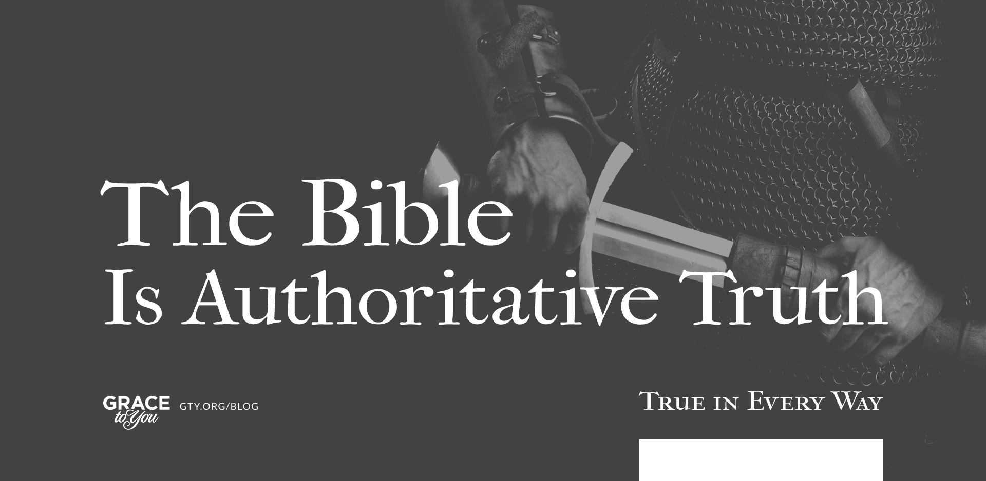 The Bible Is Authoritative Truth