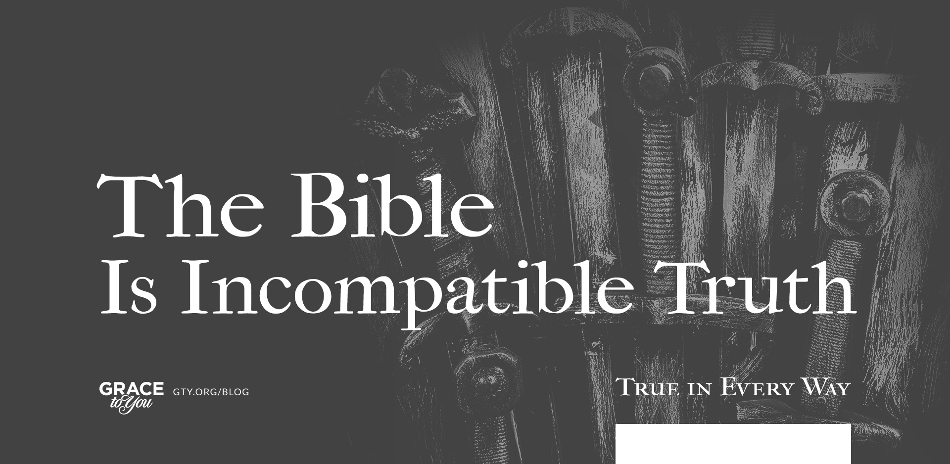 The Bible Is Incompatible Truth