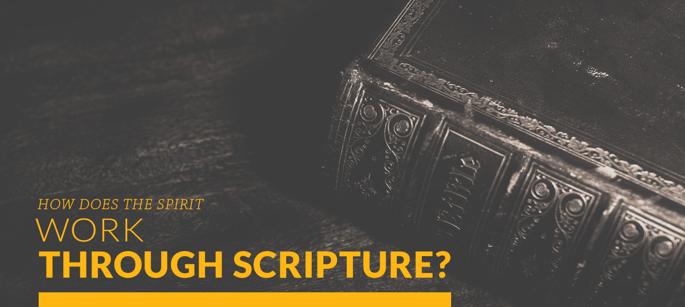 How Does the Spirit Work Through Scripture?