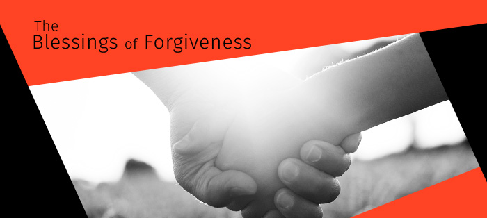 The Blessings of Forgiveness