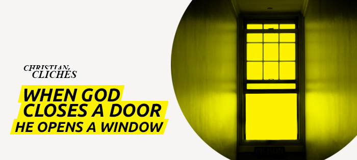 When God Closes a Door, He Opens a Window