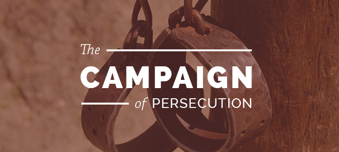 The Campaign of Persecution