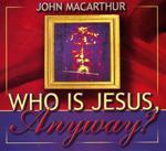 Who Is Jesus, Anyway?