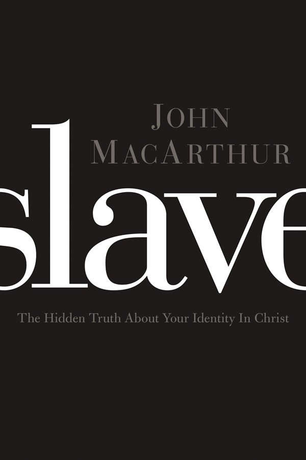 Slave: The Hidden Truth About Your Identity in Christ (Study Guide Included)