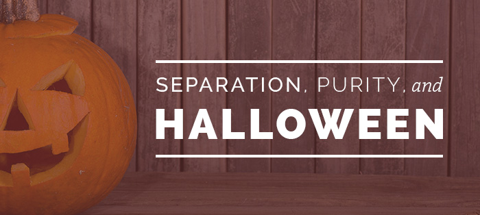 Separation, Purity, and Halloween