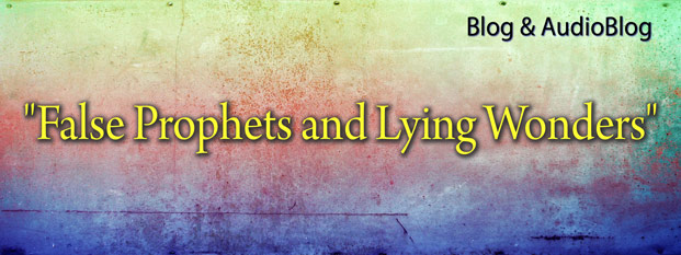 Previous post: False Prophets and Lying Wonders