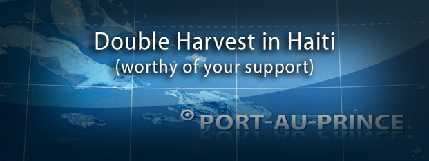 Double Harvest in Haiti (Worthy of Your Support)