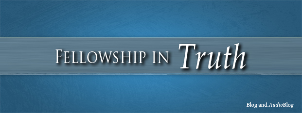 Next post: Fellowship in <i>Truth</i>
