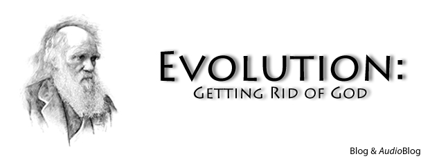 Previous post: Evolution: Getting Rid of God